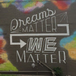 We Dream. . .We Matter!